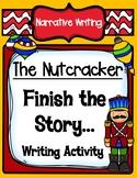 The Nutcracker Finish the Story Narrative Writing Activity