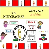 The Nutcracker: Say It, Clap It, Circle It, Color It: Rhythm Activities