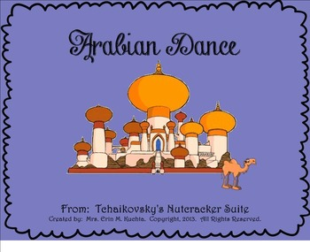 The Nutcracker Suite - Arabian Dance (A Listening Lesson w