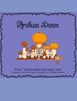 The Nutcracker Suite - Arabian Dance (A Listening Lesson w