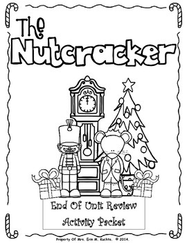 The Nutcracker Suite/Ballet - End Of Unit Review Activity Packet