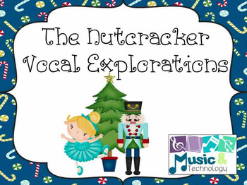 The Nutcracker Vocal Explorations