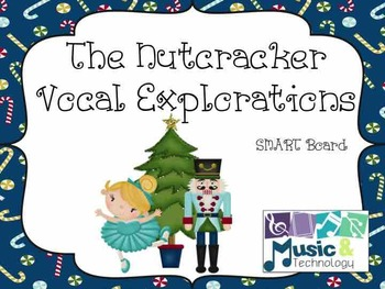 The Nutcracker Vocal Explorations for SMART Board