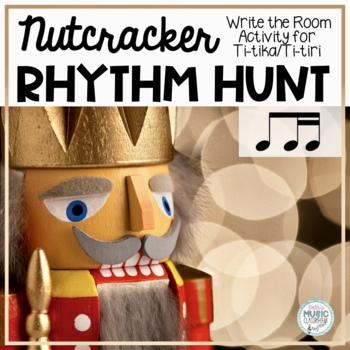 The Nutcracker, Write-the-Room Rhythm Activity: Ti-tika/ti-tiri