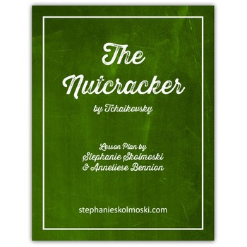 The Nutcracker by Tchaikovsky Lesson Plan