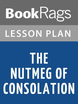 The Nutmeg of Consolation Lesson Plans