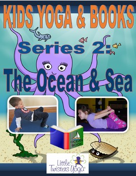 The Ocean & Sea--Kids Yoga Unit for your Favorite Books! Huge Bundle!