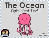 The Ocean (Sight Word Book- Level 1 Book D)