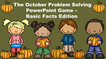 The October Problem Solving PowerPoint Game - Basic Facts Edition