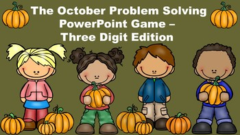 The October Problem Solving PowerPoint Game - Three Digit Edition