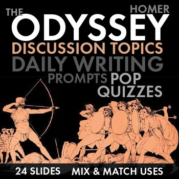 Odyssey, Homer, Discussion Starters or Use as Pop Quizzes and/or Writing Tasks