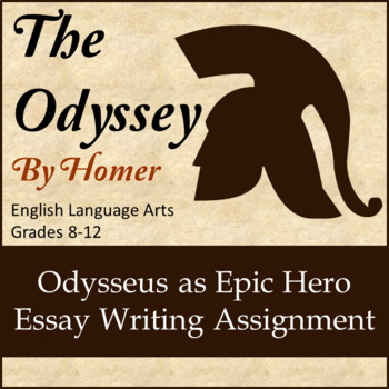 Sample High School Essay The Odyssey Odysseus As Epic Hero Essay Writing Assignment Essay Writing Paper also Proposal Essay Topics List The Odyssey Odysseus As Epic Hero Essay Writing Assignment By Heart Ela English Essay Writing Examples