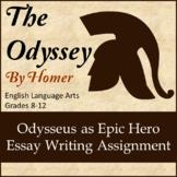 The Odyssey: Odysseus as Epic Hero Essay Writing Assignment
