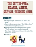 The Off-The-Wall, Bizarre, Absurd, Critical Thinking Game