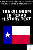 The Oil Boom In TX Test Social Studies 7th grade Texas History
