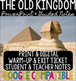 The Old Kingdom - PowerPoint, Guided Notes, & Exit Ticket