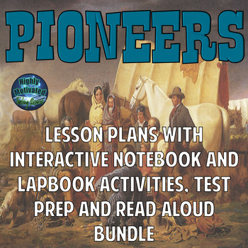 Pioneers & Westward Expansion Lesson Plans, Interactive Notebook, Test Prep