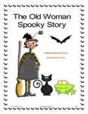 The Old Woman Spooky Story - A primary musical play