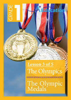 The Olympics (Lesson 3 of 5) - The Olympic Medals - Grade 1