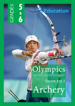 The Olympics (Lesson 4 of 5) - Archery - Grades 5&6