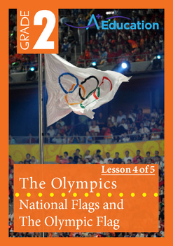 The Olympics (Lesson 4 of 5) - National Flags and The Olympic Flag - Grade 2
