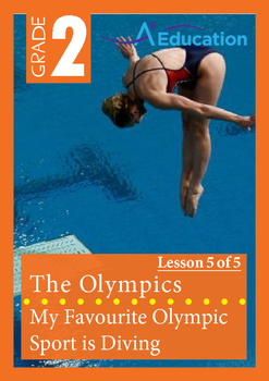 The Olympics (Lesson 5 of 5) - My Favourite Olympic Sport is Diving - Grade 2