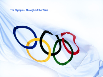 The Olympics - Throughout the Years