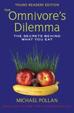 The Omnivore's Dilemma Young Readers Edition by Pollan