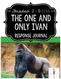 The One & Only Ivan Reading & Writing Response Journal (CCSS Grades 3-5)