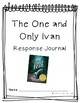 The One & Only Ivan Reading & Writing Response Journal (CC