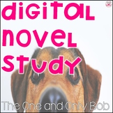 The One and Only Bob Digital Novel Study for Distance Learning
