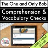 The One and Only Bob | Google Forms Edition | Novel Study
