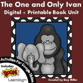 The One and Only Ivan Novel Study: Digital + Printable Unit Katherine Applegate