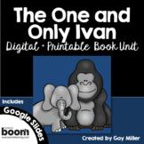 The One and Only Ivan Novel Study: Digital + Printable Unit Katherine Applegate