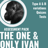 The One and Only Ivan: Assessment Pack, Quizzes, Tests