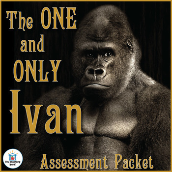 The One and Only Ivan Assessment Packet