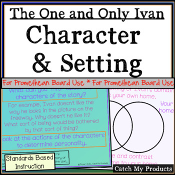 The One and Only Ivan Character & Setting Analysis for Promethean Board Use
