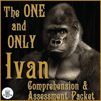 The One and Only Ivan Comprehension and Assessment Bundle