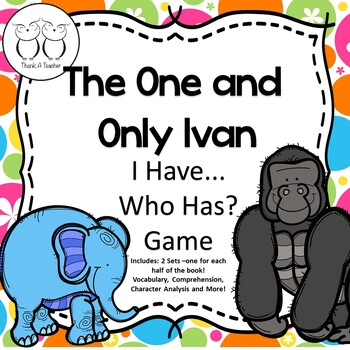 The One and Only Ivan : I Have... Who Has?  2 Game Sets
