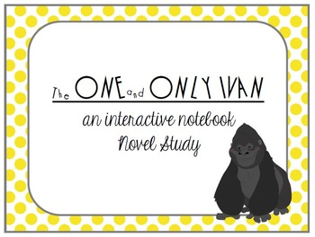 The One and Only Ivan Interactive Notebook Novel Study