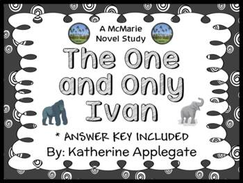 The One and Only Ivan (Katherine Applegate) Novel Study /