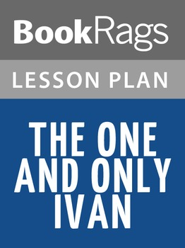The One and Only Ivan Lesson Plans