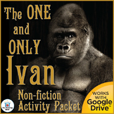 The One and Only Ivan Nonfiction Informational Reading Activity Packet