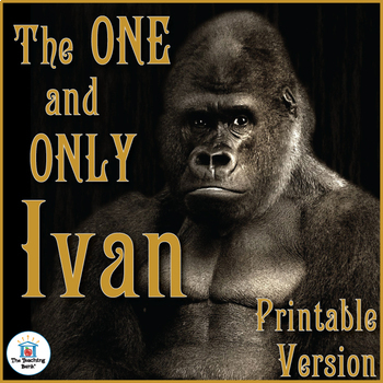 The One and Only Ivan Novel Study Book Unit Printable Version