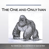 The One and Only Ivan Novel Study for Special Education