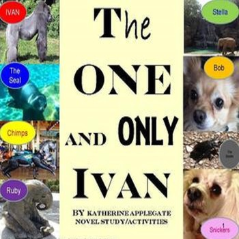 The One and Only Ivan! Novel Study/Activities SPED/ELD/AUTISM