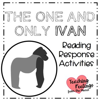 The One and Only Ivan - Reading Response Activities