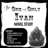 The One and Only Ivan Novel Study/Student Workbook