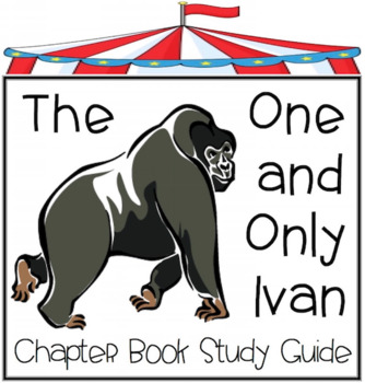 The One and Only Ivan - Study Guide