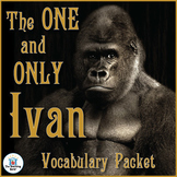 The One and Only Ivan Vocabulary Packet